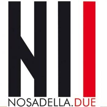 NOSADELLA DUE - CHE VALORE HA UN SOGNO